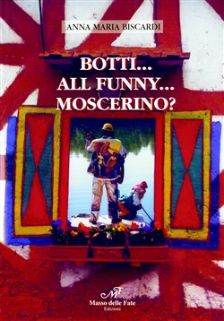 Botti... All funny... Moscerino?